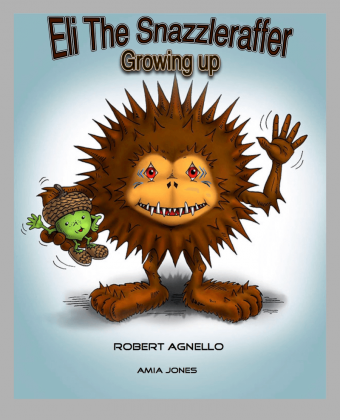 Eli the Snazzleraffer - Growing Up Book Cover